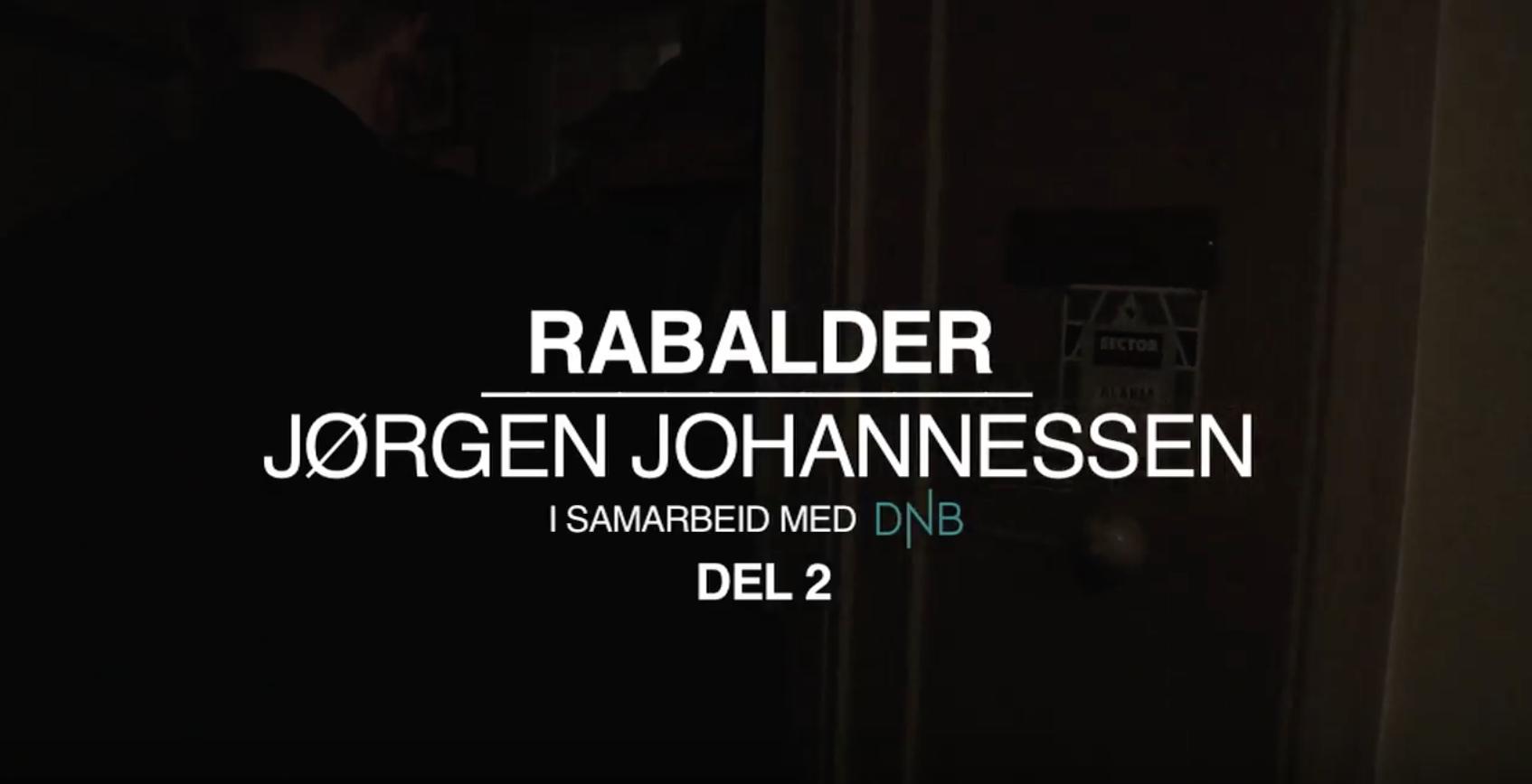 Rabalder episode 2: Del 2 med Jørgen Johannessen
