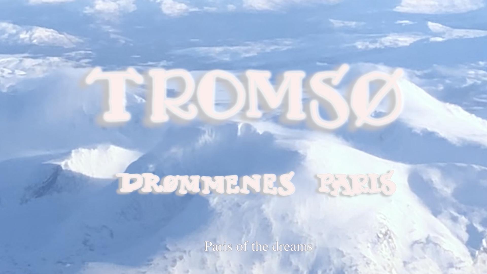 Tromsø - Drømmenes Paris