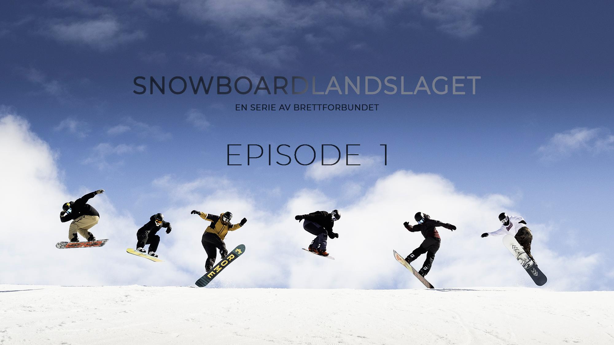 SNOWBOARDLANDSLAGET | Episode 1