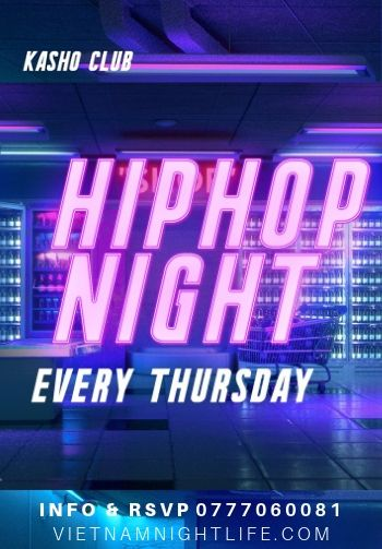 Kasho Club Hip hop Night Sài Gòn