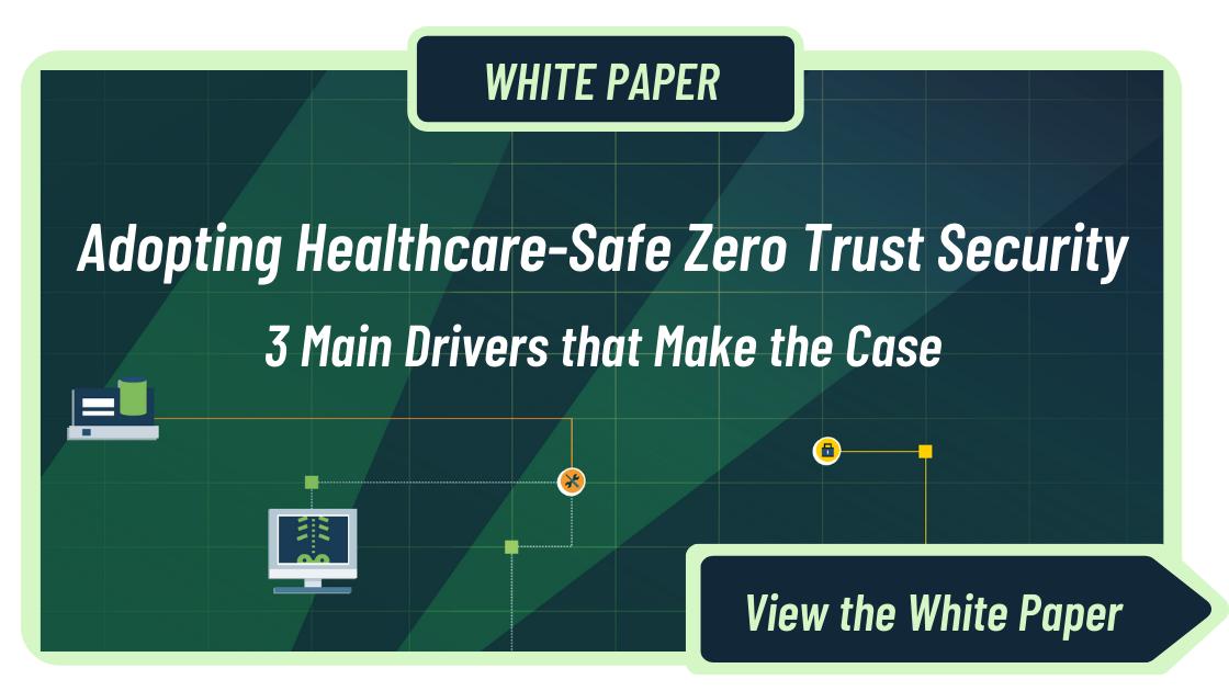 Adopting Healthcare-Safe Zero Trust Security