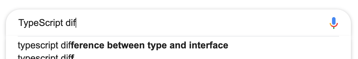 """Google search result for """"TypeScript dif"""" autocomplete to """"TypeScript difference between type and interface"""""""