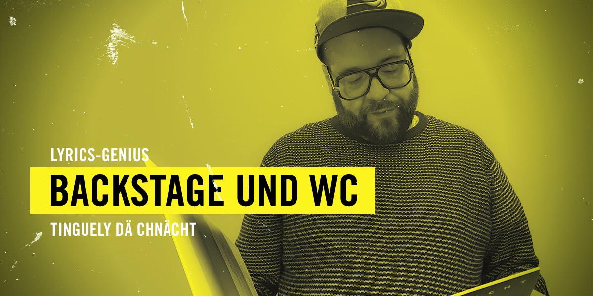 Tinguely dä Chnächt – «Backstage und WC»