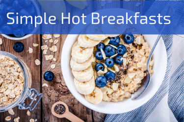 Simple hot breakfasts