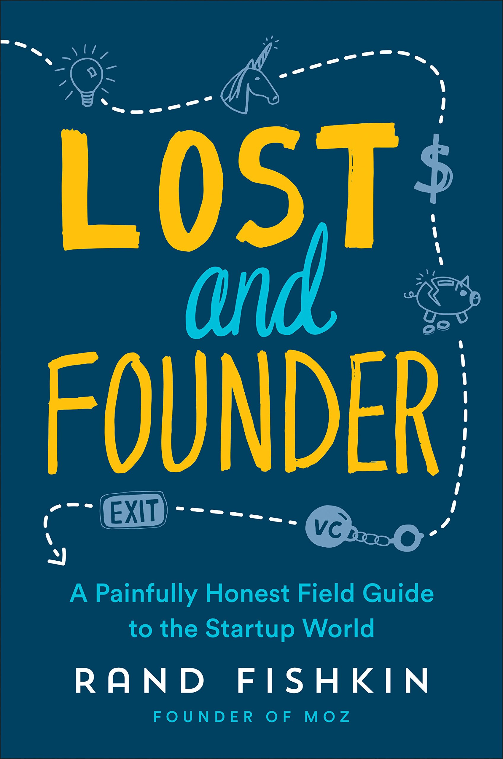 Lost and Founder: A Painfully Honest Field Guide to the Startup World:  Fishkin Rand: Amazon.com.mx: Libros