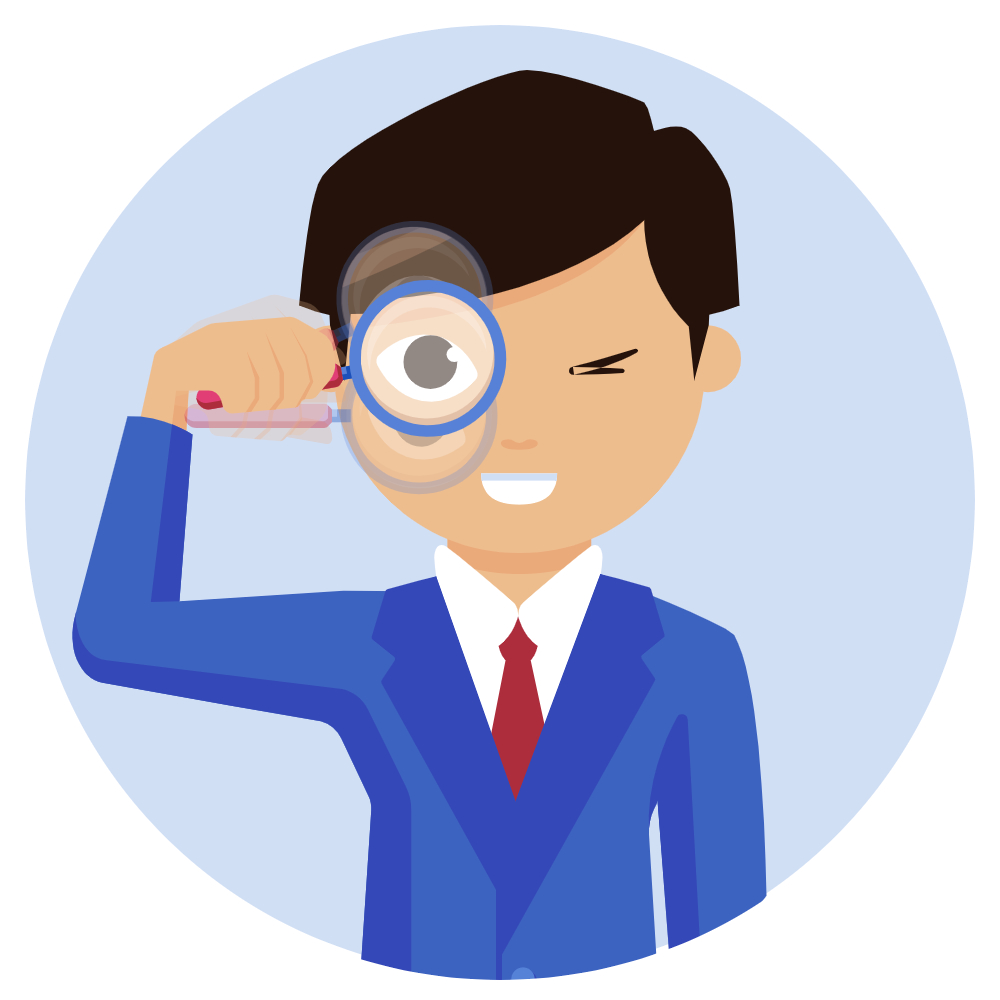A person with a magnifying glass looking at you closely.