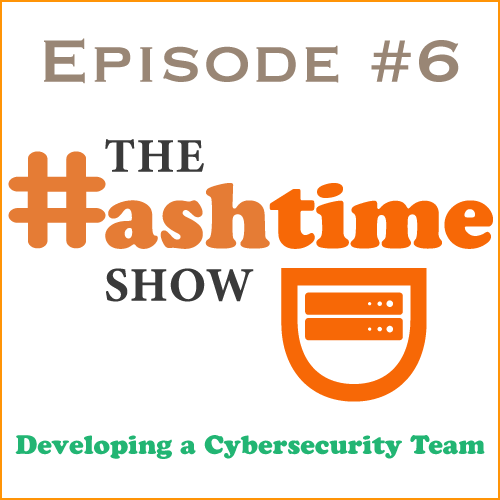 Episode #6 - Developing a Cybersecurity Team