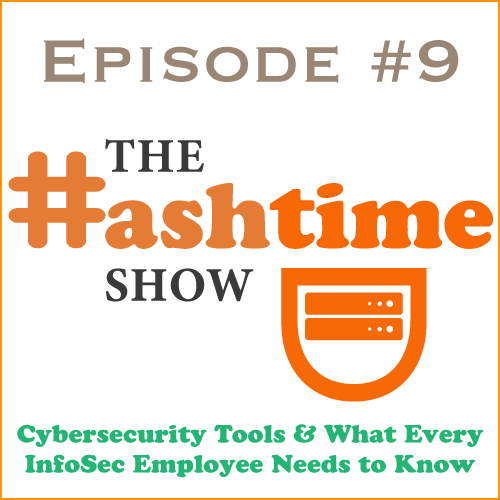Episode #9 - Cybersecurity Tools & What Every InfoSec Employee Needs to Know