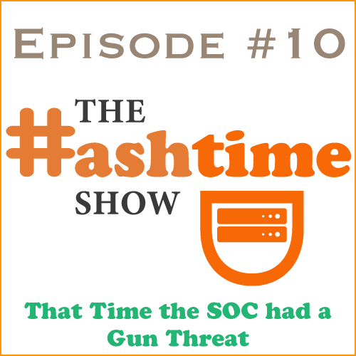 Episode #10 - That Time the SOC had a Gun Threat