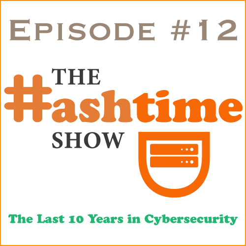 Episode #12 - The Last Ten Years in Cybersecurity