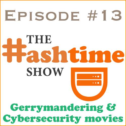 Episode #13 - Gerrymandering & Cybersecurity Movies
