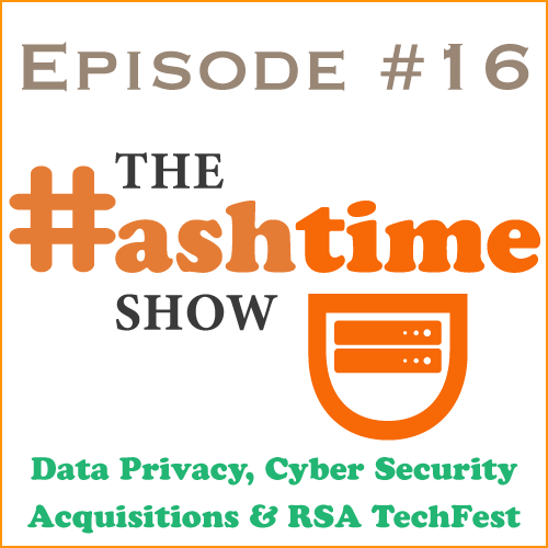 Episode #16 - Data Privacy, Cyber Security Acquisitions & RSA Tech Fest