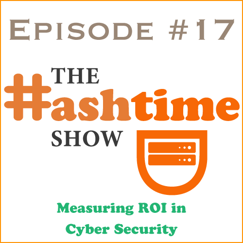 Episode #17 - Measuring ROI in Cyber Security