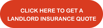 Click here to get a landlord insurance quote