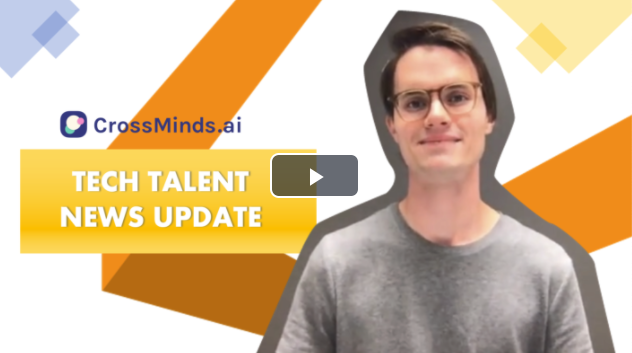 CrossMinds.ai Tech Talent News Roundup (May 8, 2020)
