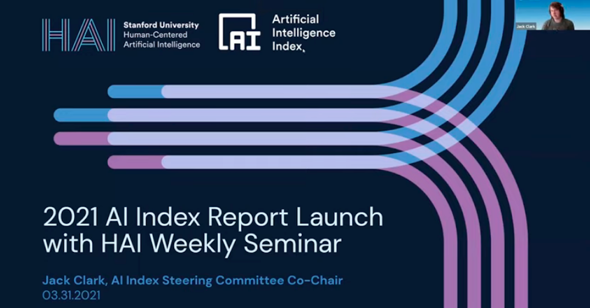 2021 AI Index Report Key Takeaways - Jack Clark (AI Index Committee Co-Chair)