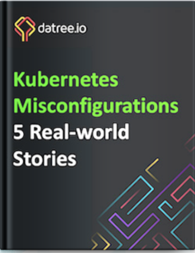 Cover of Kubernetes Misconfigurations 5 Real-World Stories guide