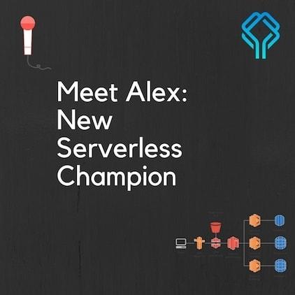 Meet Alex: New Serverless Champion