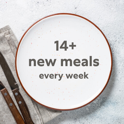14+ new meals every week