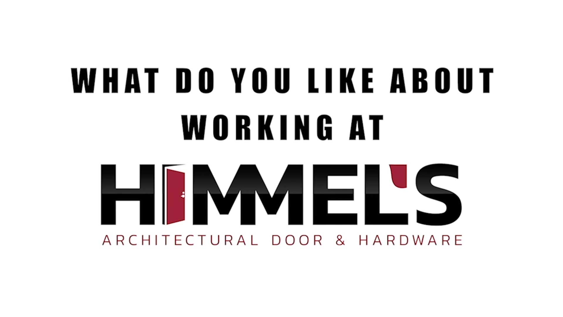 What do you like about working at Himmel's