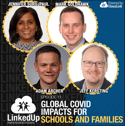 Global COVID Impacts for Schools and Families