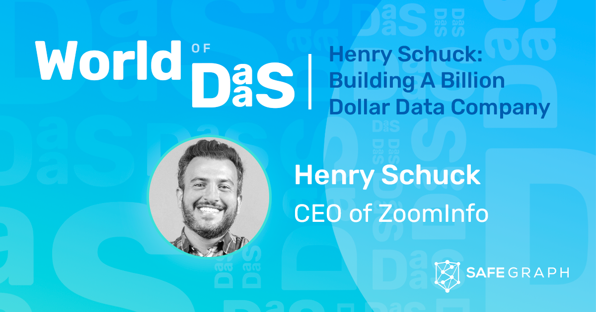 Building A Billion Dollar Data Company: World of DaaS interview with ZoomInfo CEO, Henry Schuck