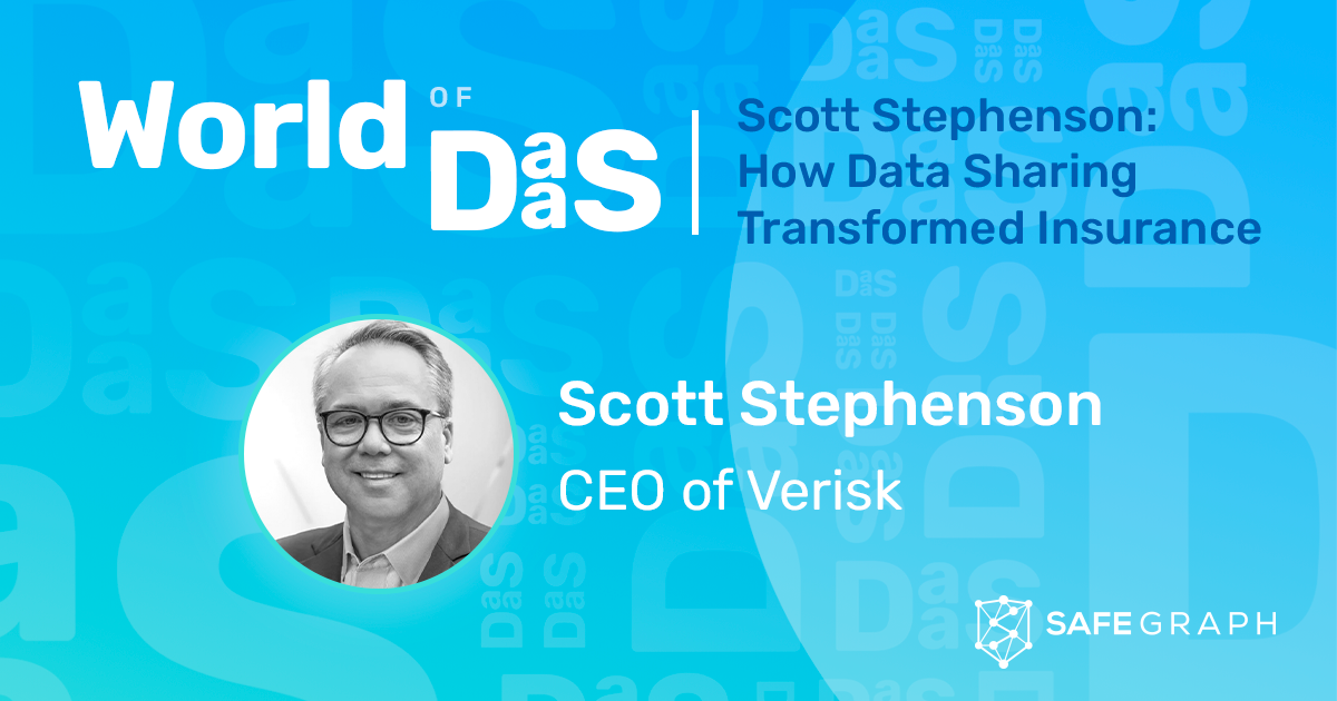 How Data Sharing Transformed Insurance: World of DaaS interview with Verisk CEO, Scott Stephenson