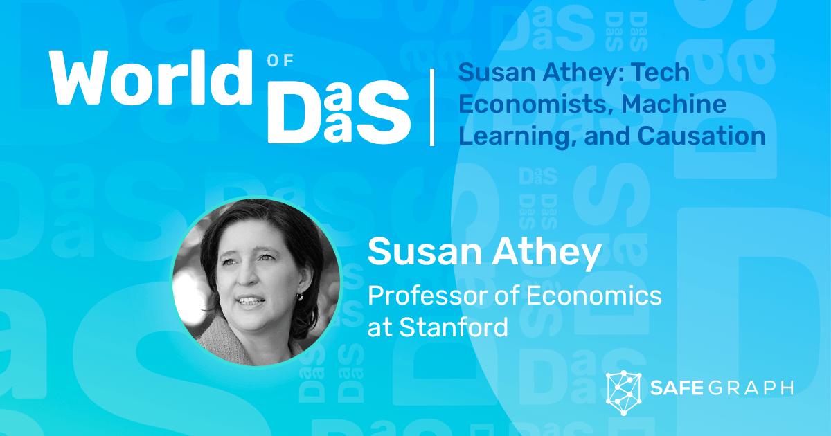 We Can Use Machine Learning to Make Better Decisions: World of DaaS interview with Stanford professor of economics, Susan Athey