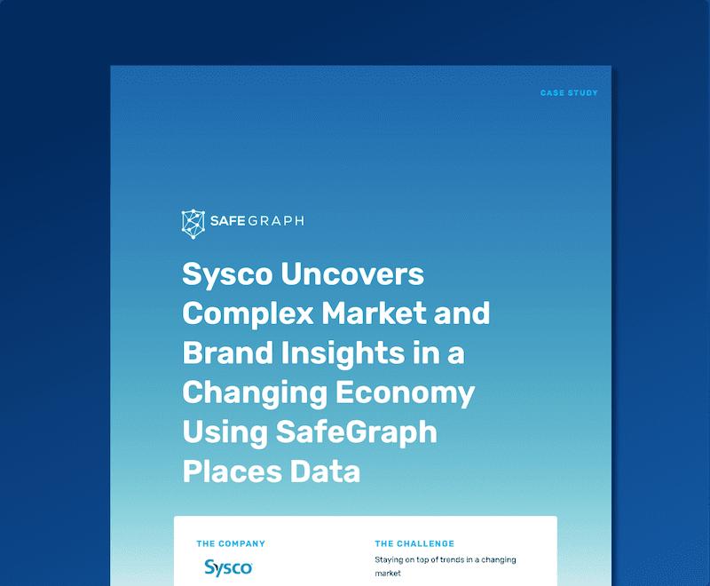 Sysco + SafeGraph Data