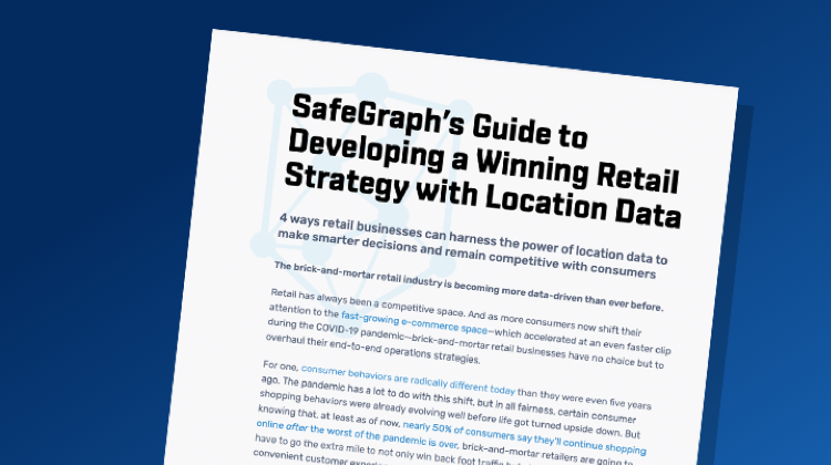 SafeGraph's Guide to Developing a Winning Retail Strategy with Location Data
