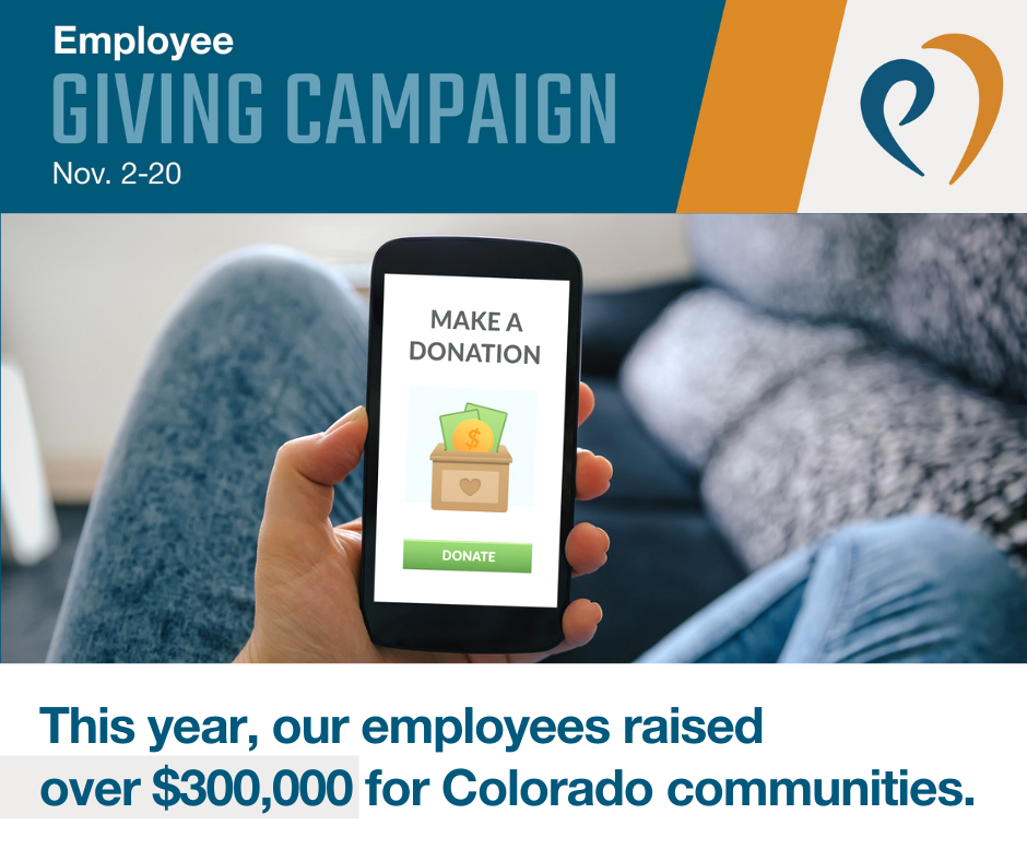 May be an image of screen, phone and text that says 'Employee GIVING CAMPAIGN Nov. 2-20 ९ MAKEA DONATION DONATE This year, our employees raised over 300,000 for Colorado communities.'