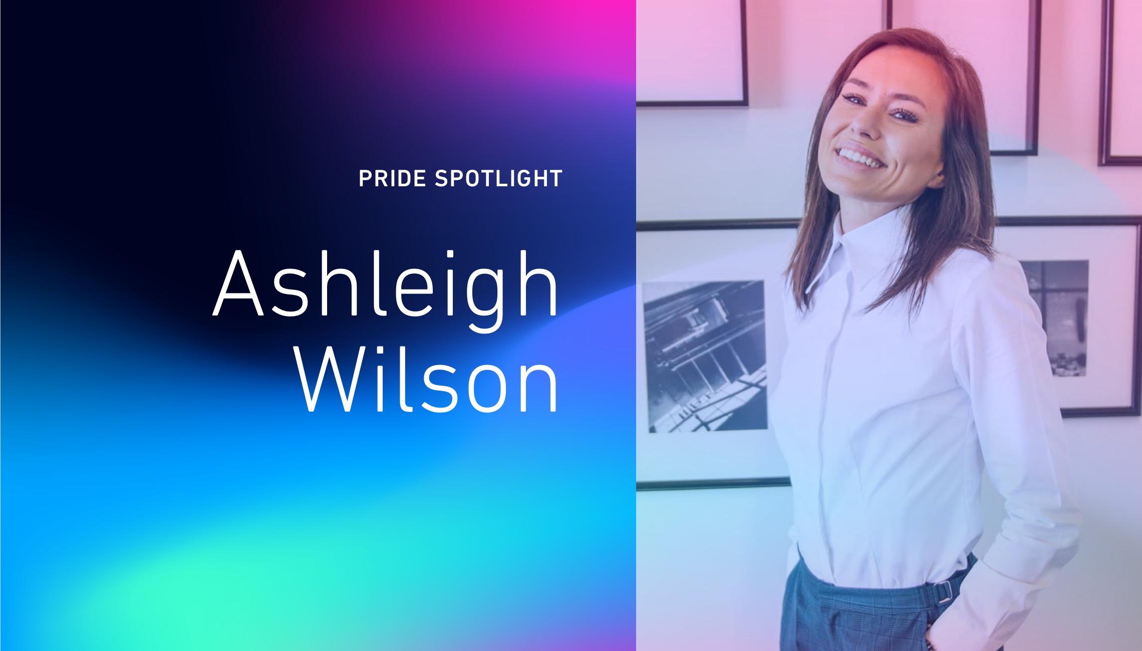 Pride Spotlight: Ashleigh Wilson