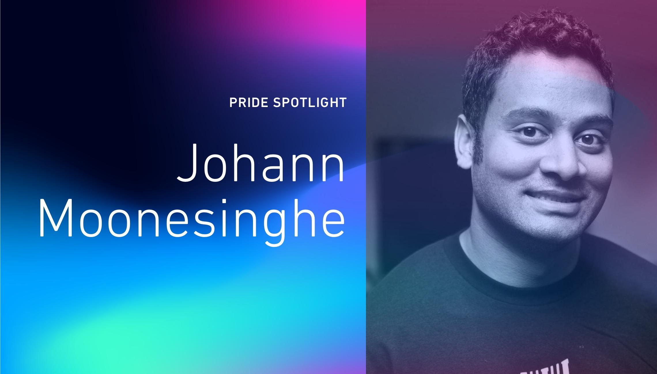 Pride Spotlight: Johann Moonesinghe