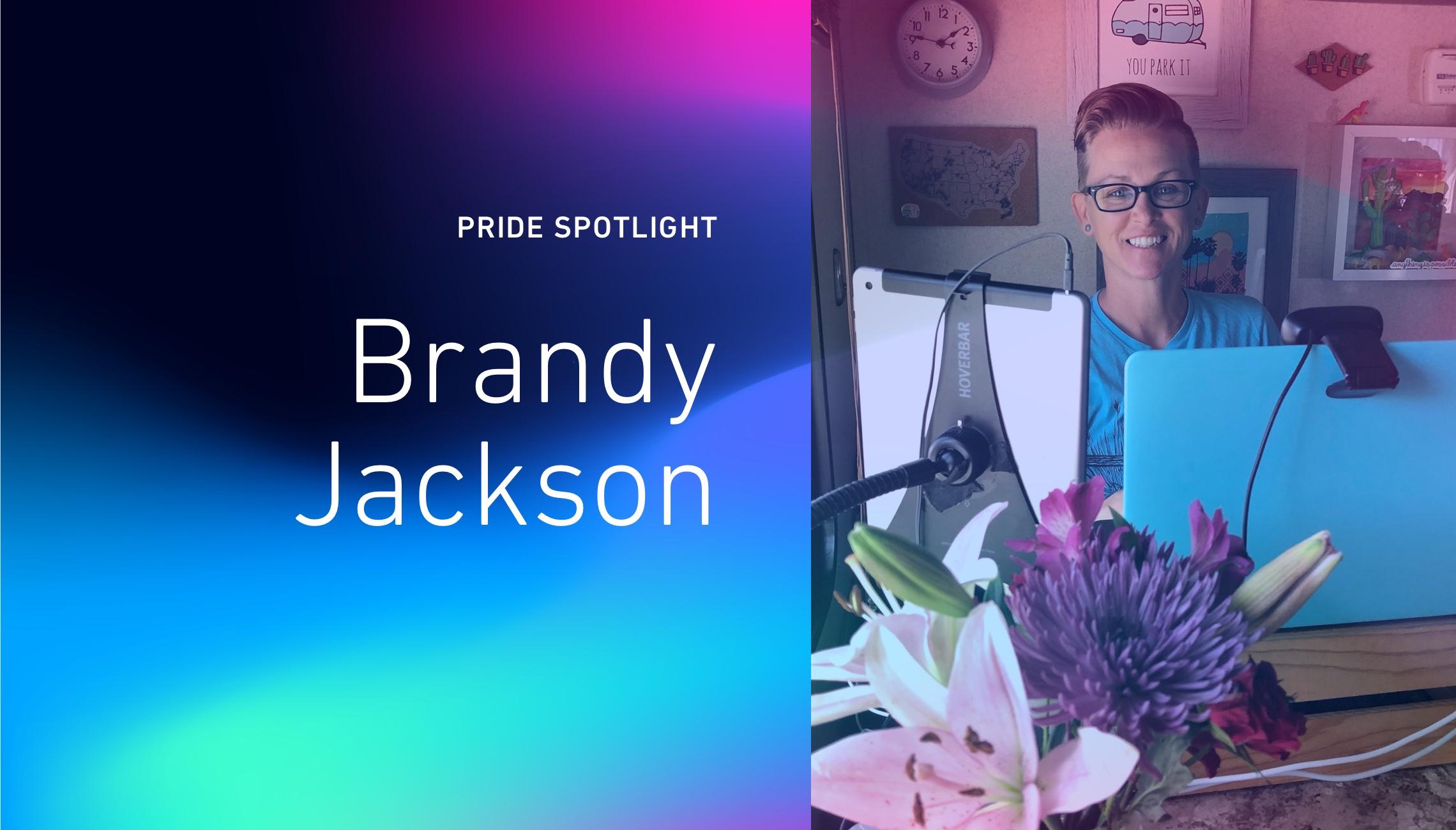 Pride Spotlight: Brandy Jackson