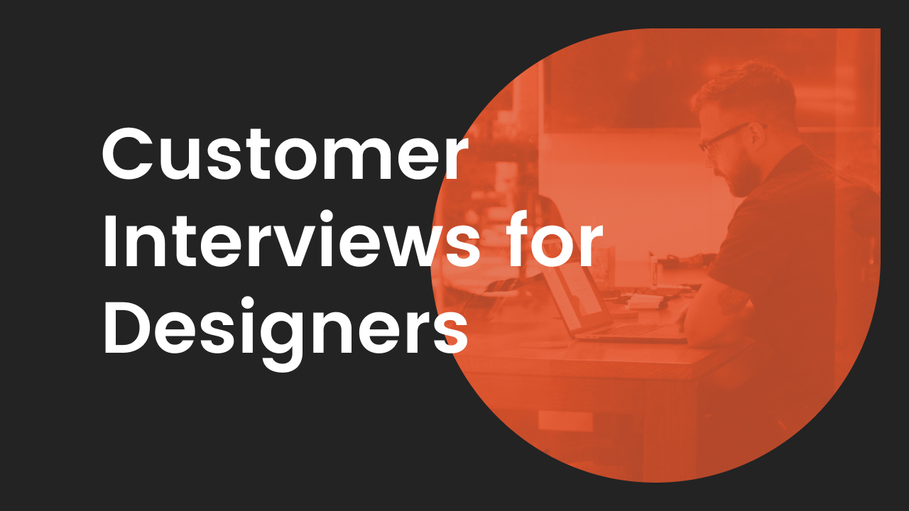 customer interviews for designers promotional graphic
