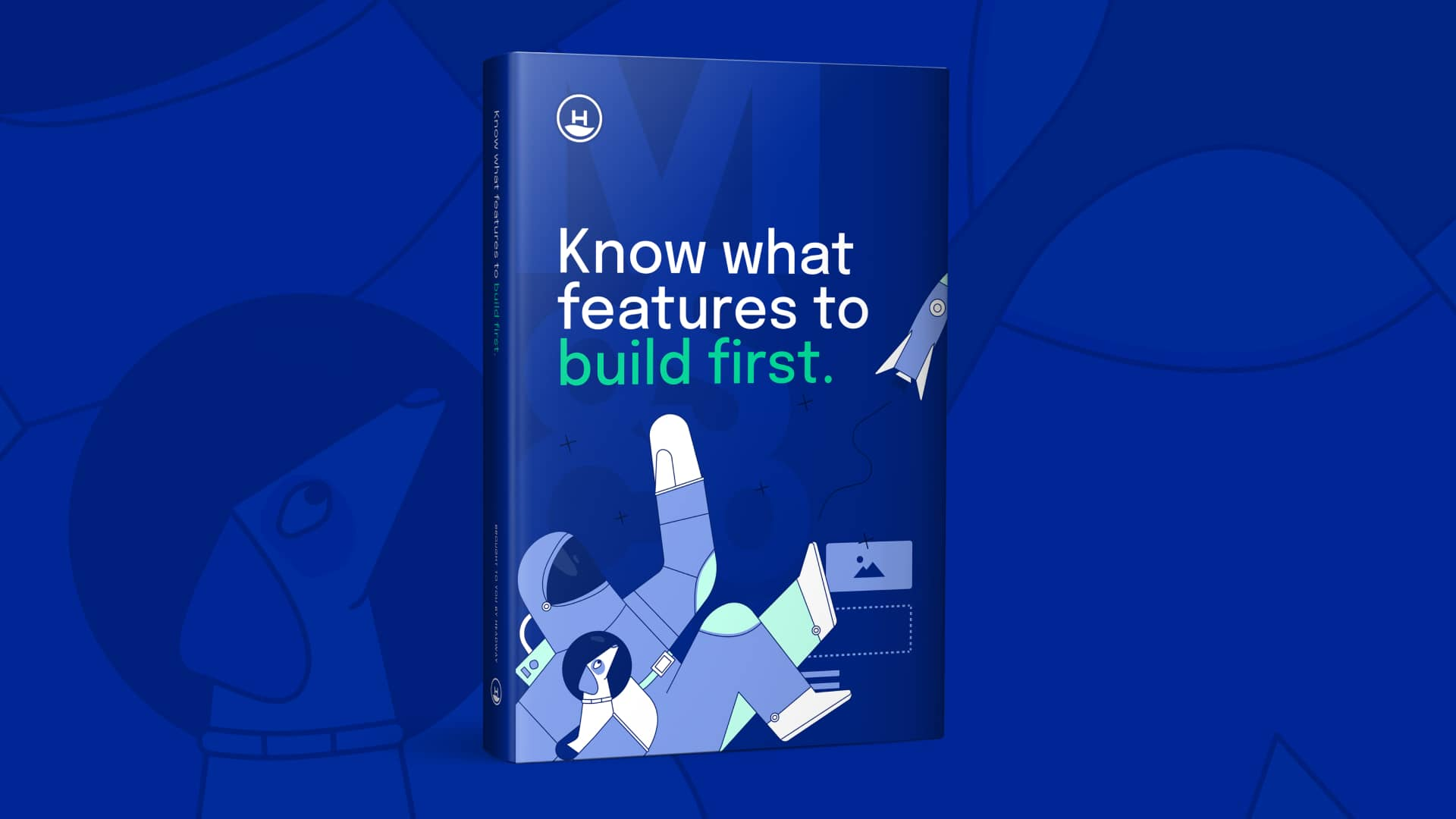 Know what features to build first
