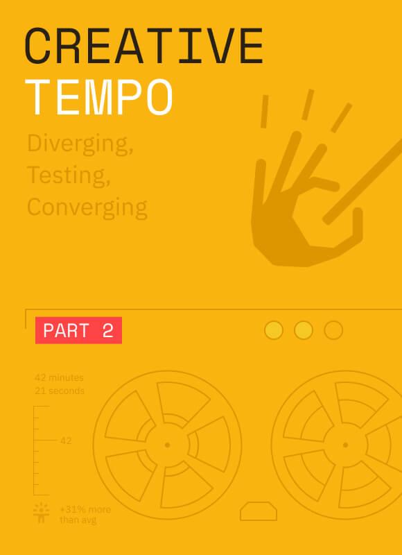 Creative tempo (Part 2): Diverging, Testing, Converging