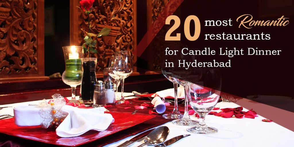 Romantic Restaurants for Candle Light Dinner in Hyderabad
