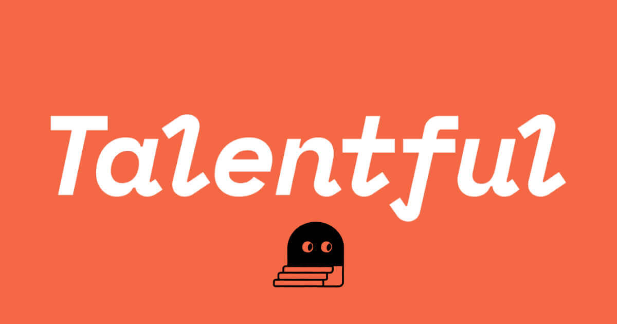 Why We're Proud to Partner With Talentful