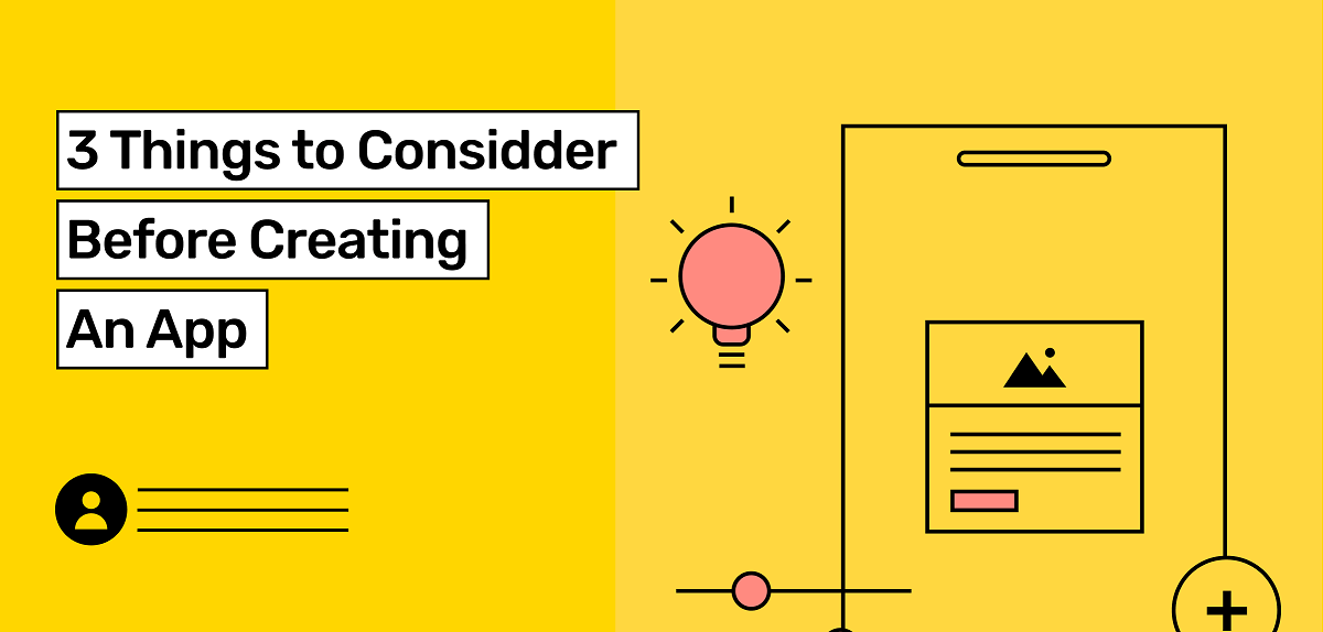 3 things to consider before creating an app