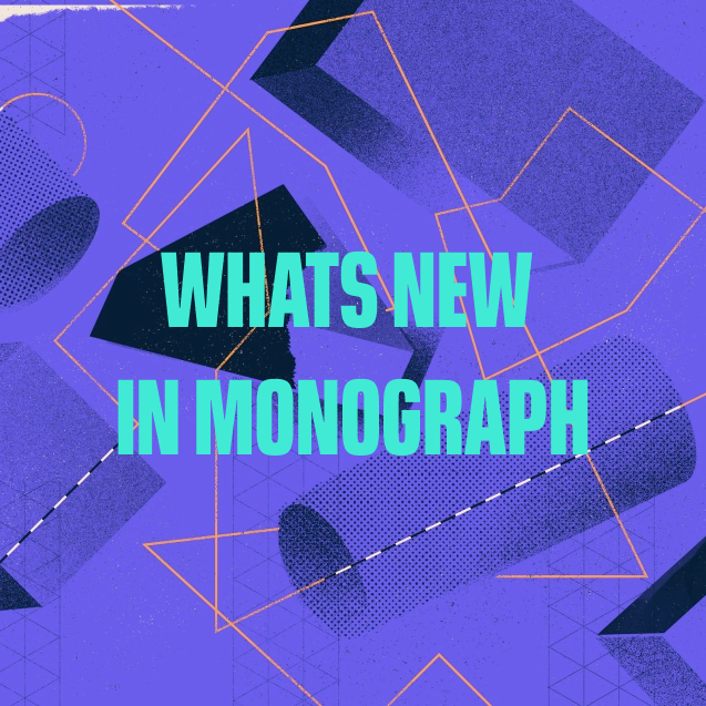 New in Monograph: Built for you