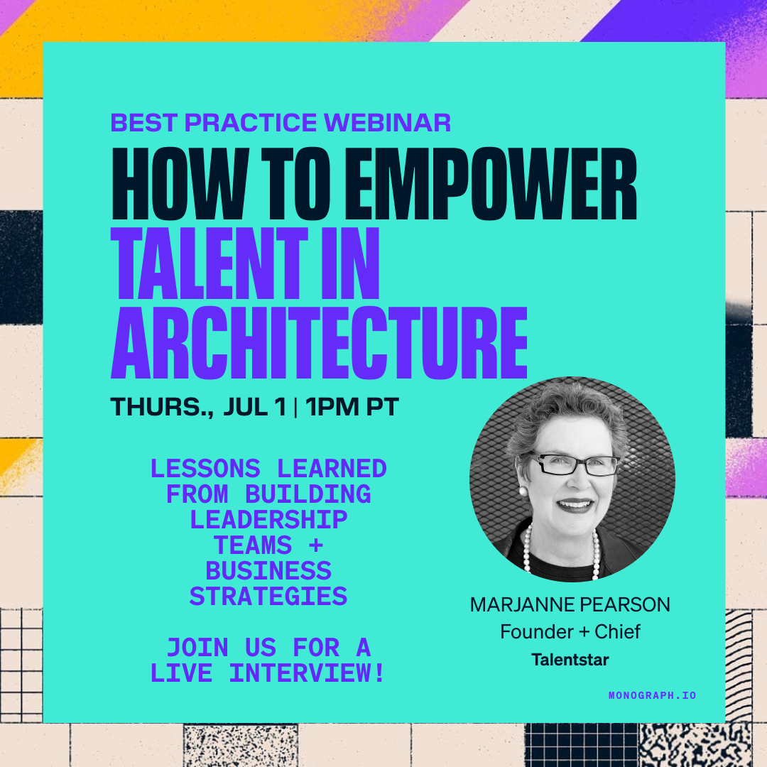 How to Empower Talent in Architecture (w/ Marjanne Pearson)