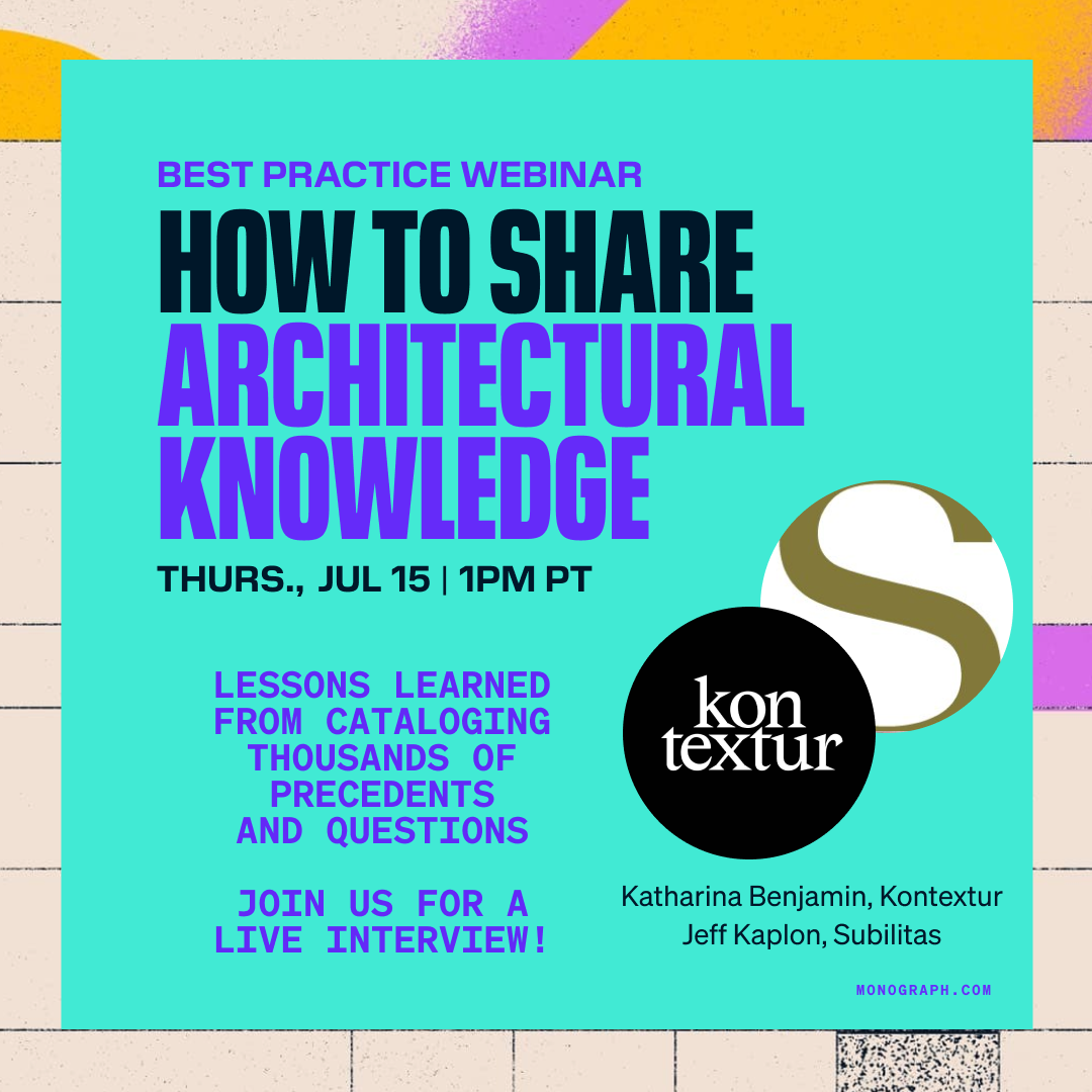 How to Share Architectural Knowledge (w/ Kontextur's Katharina Benjamin and Subtilitas' Jeff Kaplon)