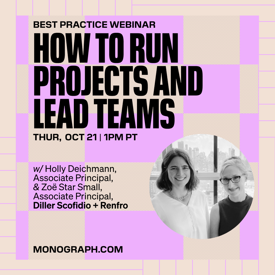 Diller Scofidio + Renfro: How To Run Projects And Lead Teams (w/ Holly Deichmann, Zoë Star Small)
