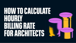 6 Steps to Calculate Hourly Billing Rate for Architects