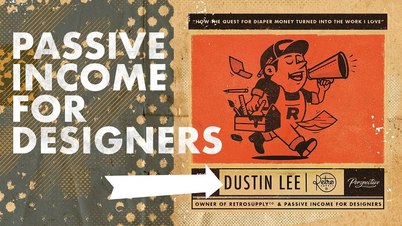 Passive Income for Designers with Dustin Lee