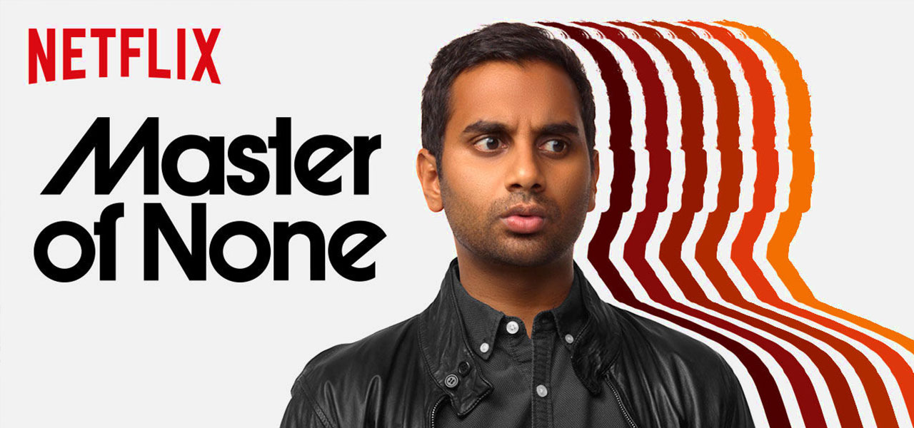 Watch Master of None on Netflix starring Aziz Ansari.