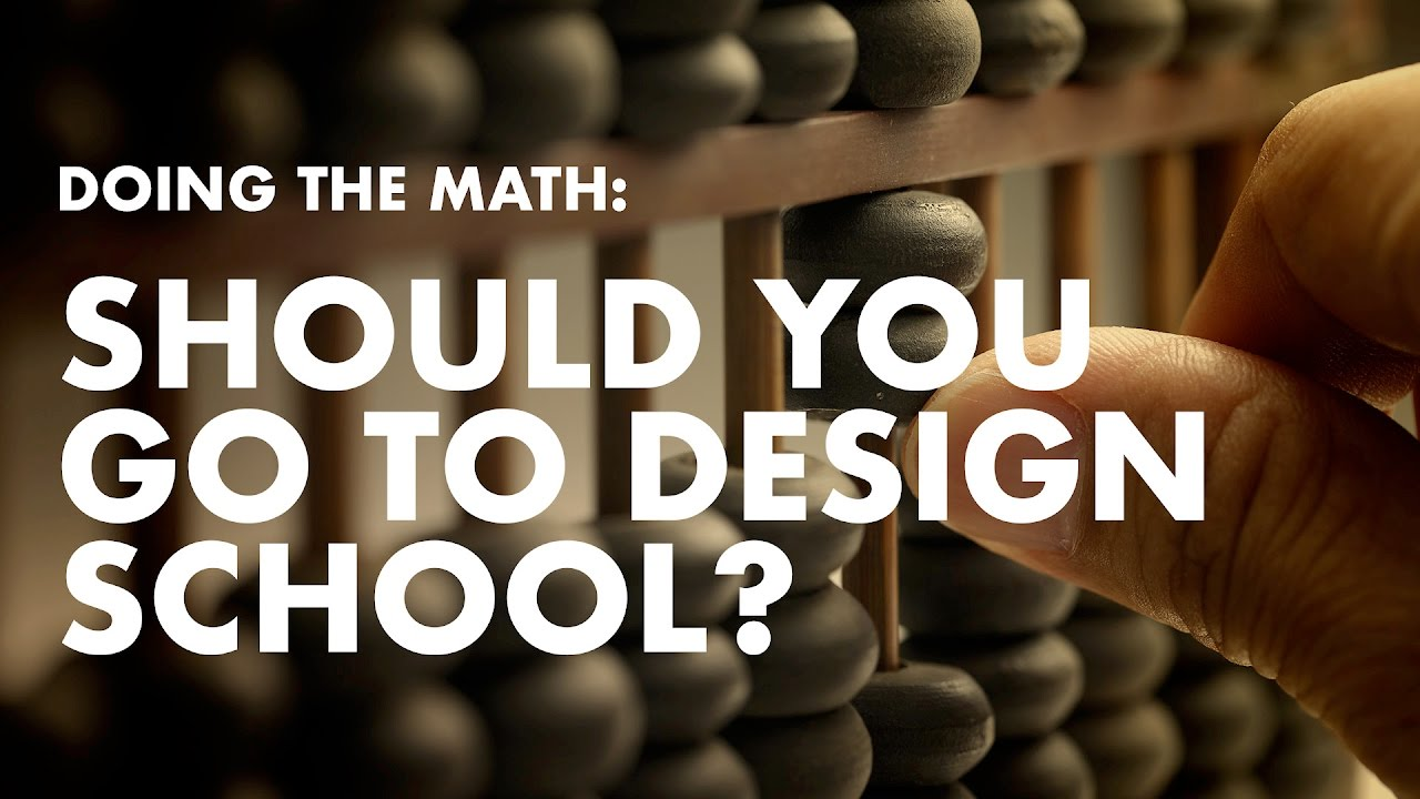 Should You Go To Design School: Doing The Math on Education