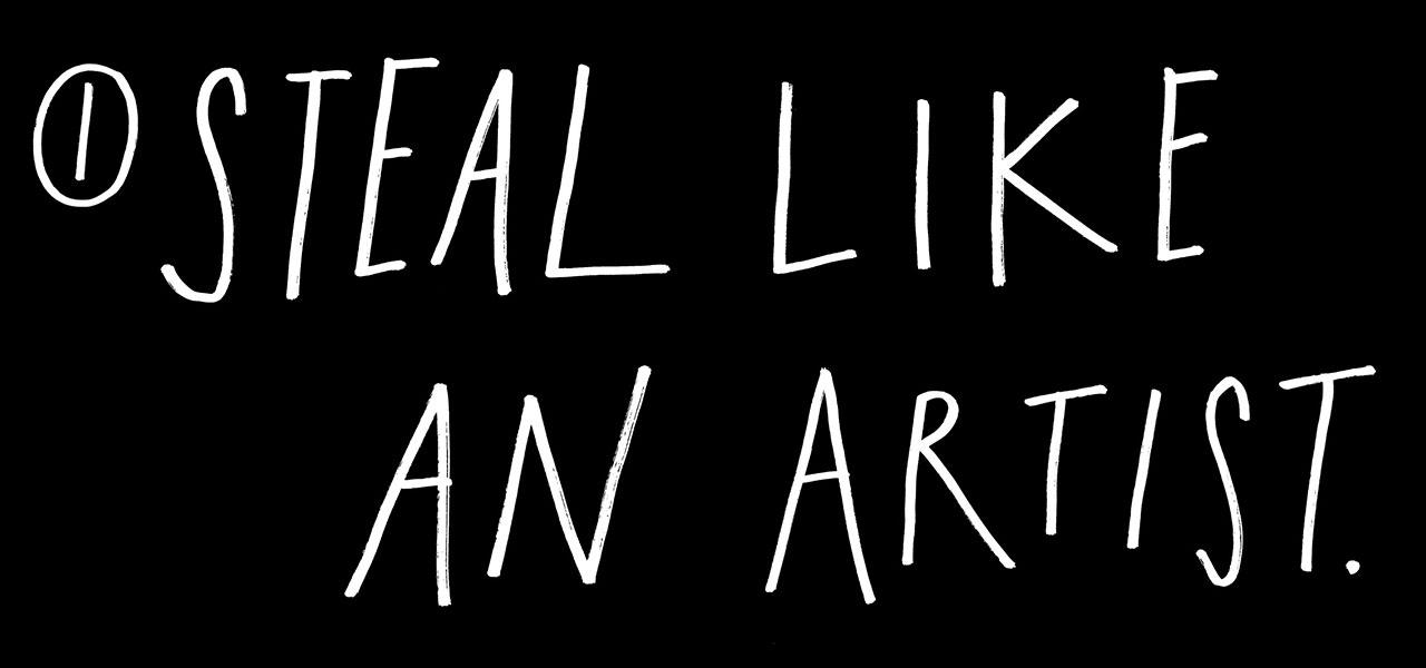 Steal Like an Artist by Austin Kleon.