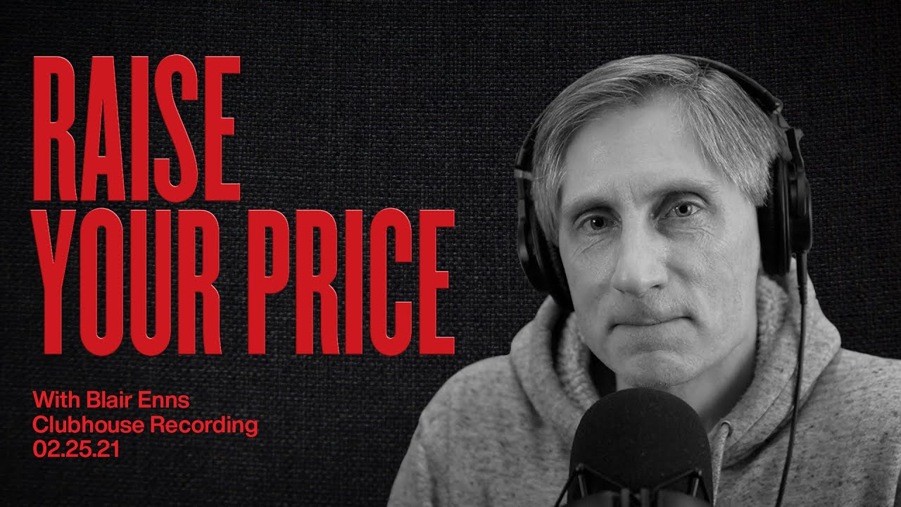 Why You Must Raise Your Price (Clubhouse WWPM XI w/ Blair Enns)